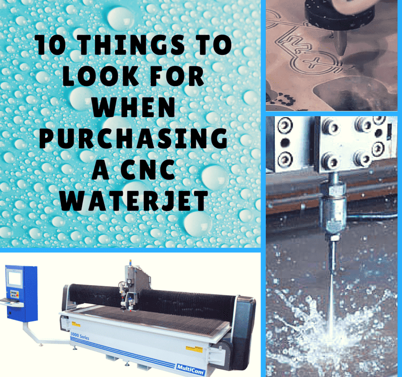 10 things to look for wen purchasing a CNC Waterjet