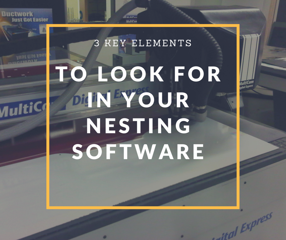 3 key elements to look for in your nesting software