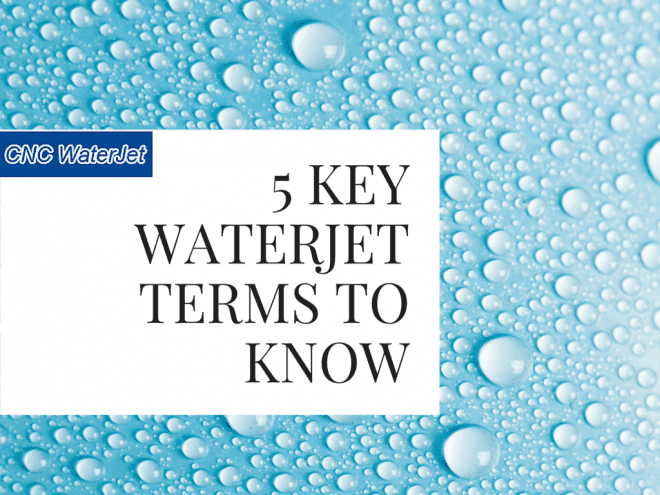 5 key waterjet terms to know