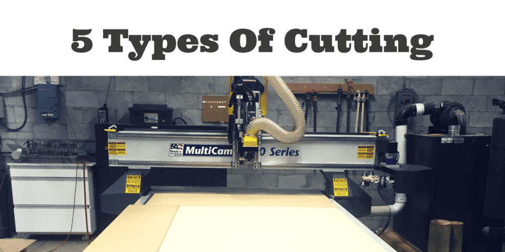 5 Types Of Cutting
