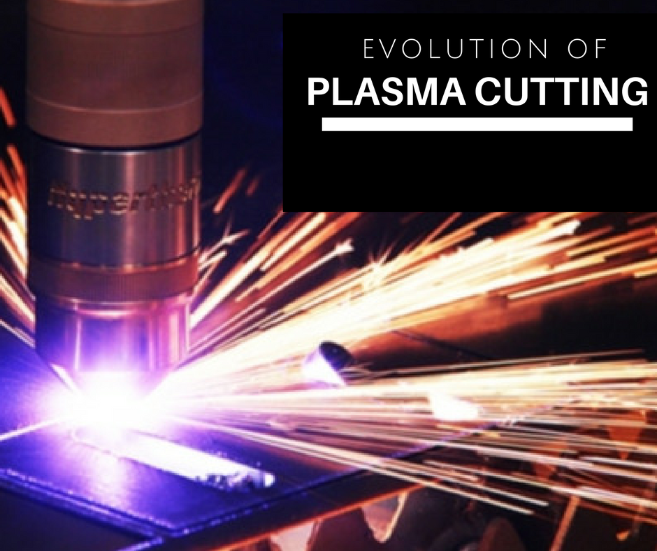 Evolution of Plasma Cutting