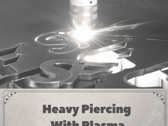Heavy Piercing With Plasma