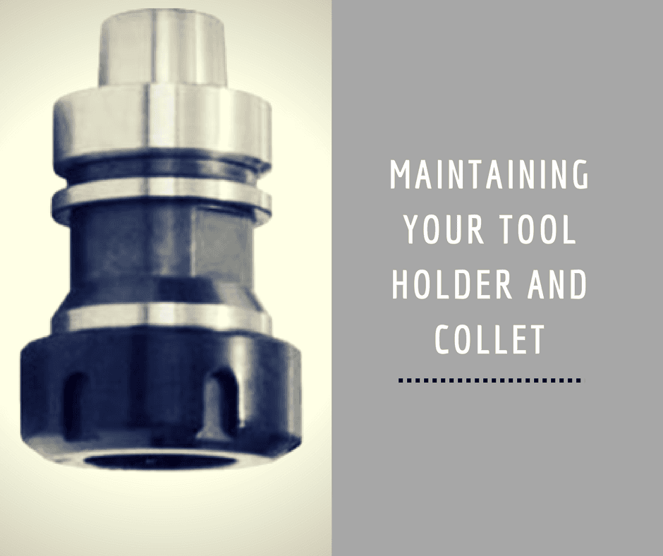 Maintaining your tool holder and collet