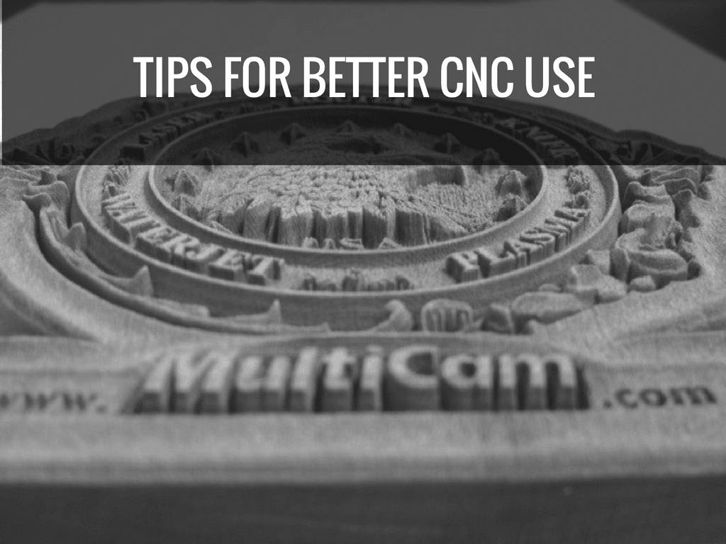tips for better cnc use