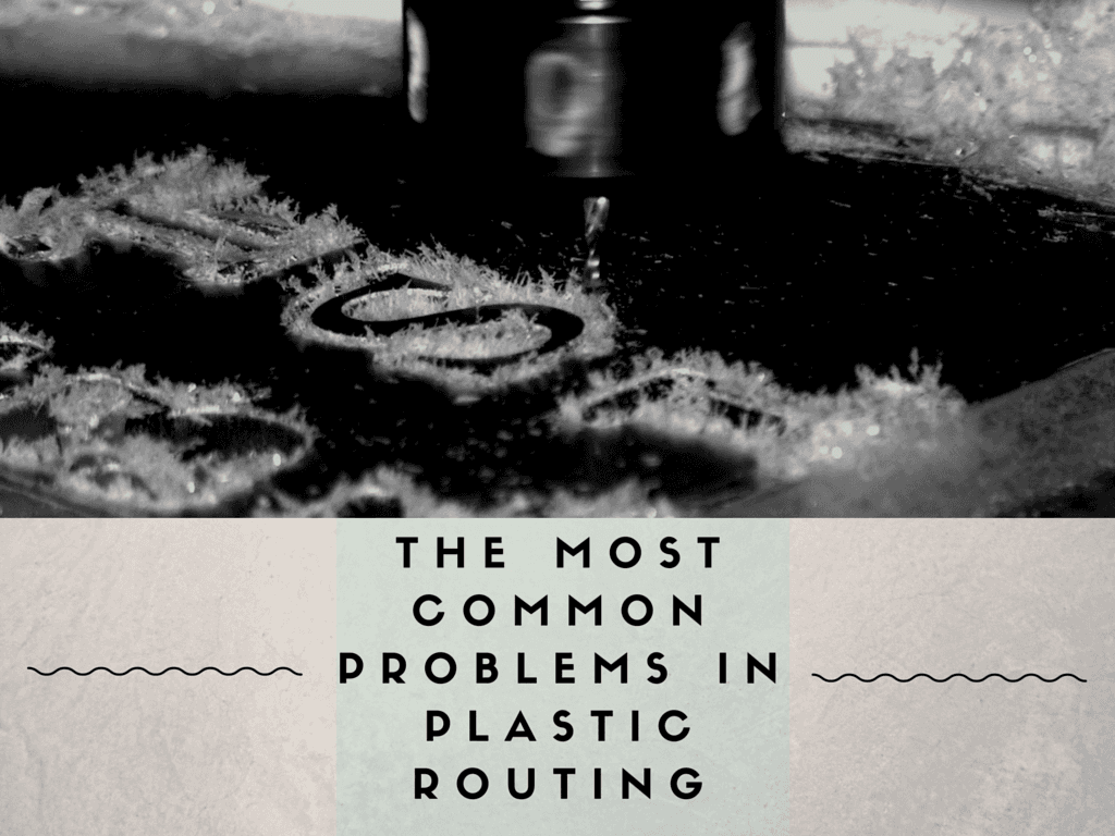 The most common problems in plastic routing