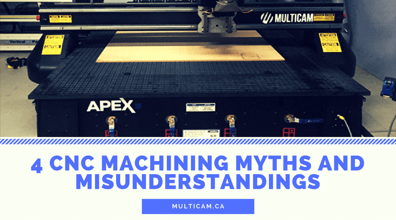 4 CNC Machining Myths and Misunderstandings
